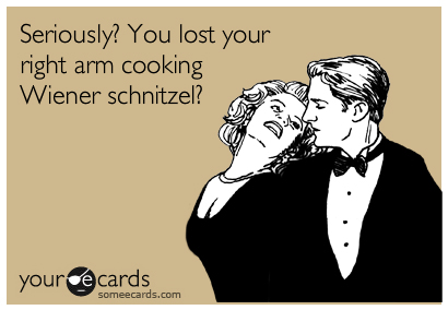 wiener schnitzel joke right arm lost your ecards