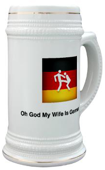 Beer Stein from Germany - Oh God My Wife Is German. Expat Humor, Culture Shock, Nutshot, Humor, Funny, German Flag