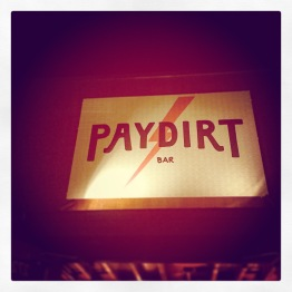 There's the Paydirt sign. Probably should have ordered these photographs a little more carefully...