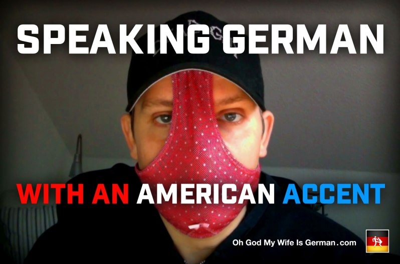 Trying to Speak the German Language with an American Accent